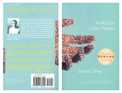 A Million Little Pieces by James Frey  Has since been removed from Oprah's Book Club...